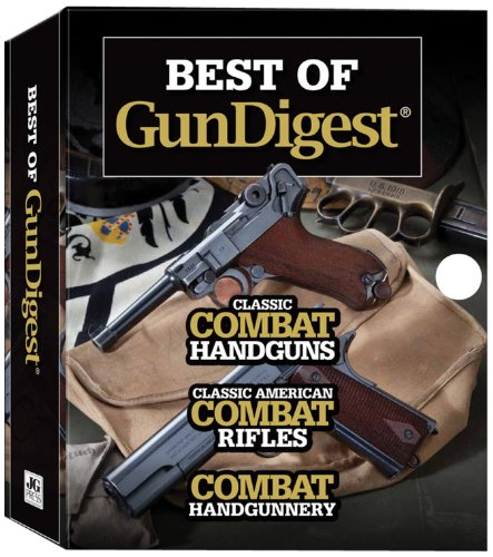9781464302770: Best Of Gun Digest: (3-Book) Box Set: Classic Combat Handguns, Classic American Combat Rifles, Combat Handgunnery