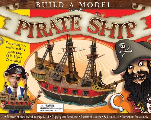 9781464303517: Pirate Ship: Everything you need to make a pirate ship 23 in. high x 24 in. long! (Build a Model)
