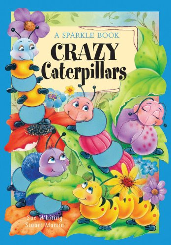 A Sparkle Book: Crazy Caterpillars (Sparkle Books): The Book Company Editorial