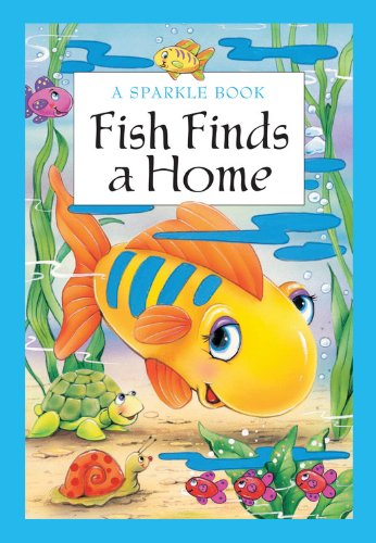 A Sparkle Book: Fish Finds a Home (Sparkle Books): The Book Company Editorial