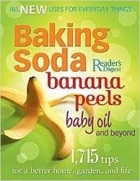 9781464304729: Readers Digest: Baking Soda Banana Peels Baby Oil and Beyond