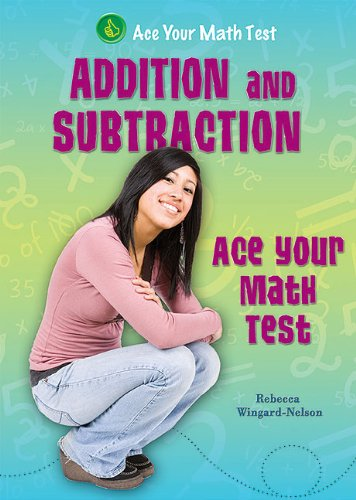 9781464400056: Addition and Subtraction (Ace Your Math Test)