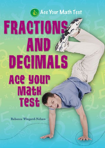9781464400070: Fractions and Decimals (Ace Your Math Test)