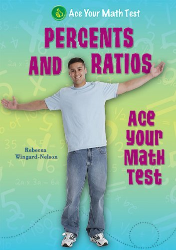 9781464400087: Percents and Ratios (Ace Your Math Test)