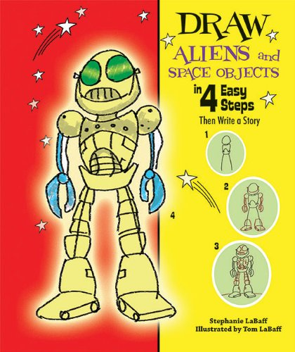 9781464400148: Draw Aliens and Space Objects in 4 Easy Steps: Then Write a Story (Drawing in 4 Easy Steps)