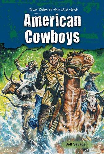 American Cowboys (True Tales of the Wild West): Savage, Jeff