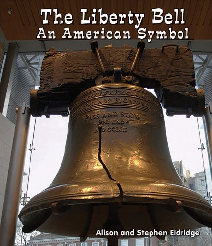 9781464400483: The Liberty Bell: An American Symbol (All About American Symbols: Guided Reading Level: B)
