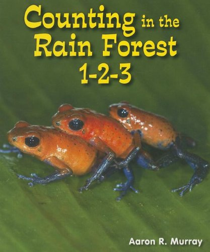 9781464400636: Counting in the Rain Forest 1-2-3 (All About Counting in the Biomes)