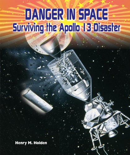 Danger in Space: Surviving the Apollo 13 Disaster (American Space Missionsastronauts, Exploration, ...