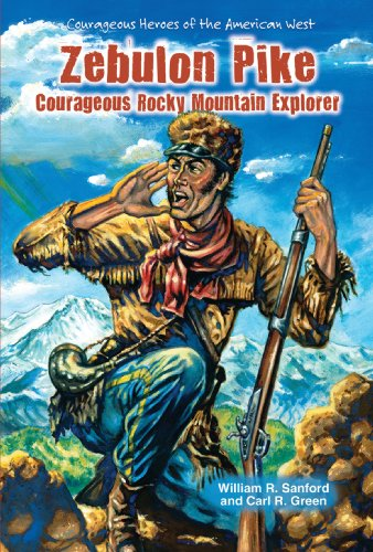 9781464400957: Zebulon Pike: Courageous Rocky Mountain Explorer (Courageous Heroes of the American West)