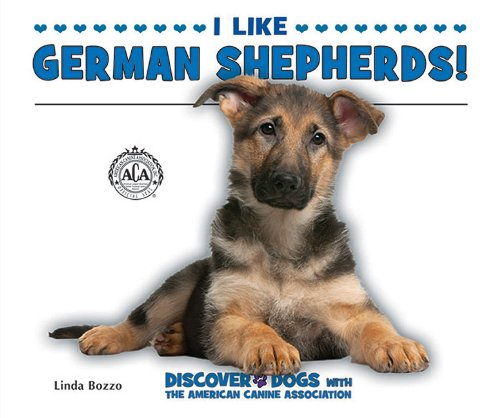 9781464401190: I Like German Shepherds! (Discover Dogs with the American Canine Association)