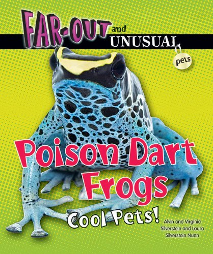 9781464401268: Poison Dart Frogs: Cool Pets! (Far-Out and Unusual Pets)