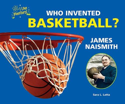 9781464401312: Who Invented Basketball? James Naismith (I Like Inventors!)