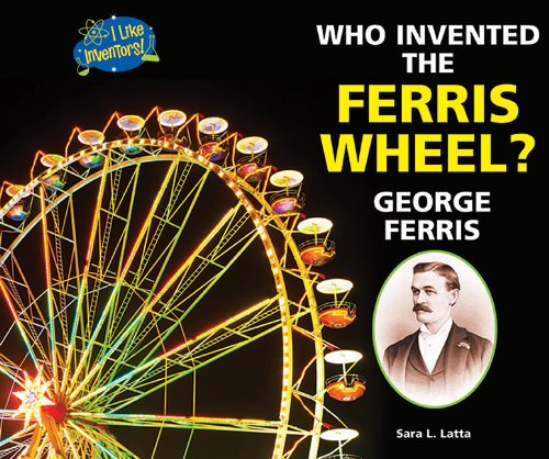 9781464401329: Who Invented the Ferris Wheel? George Ferris (I Like Inventors!)