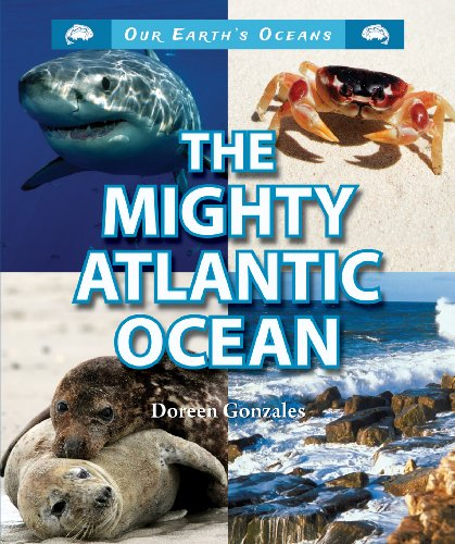 9781464401527: The Mighty Atlantic Ocean (Our Earth's Oceans)