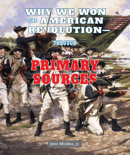 9781464401923: Why We Won the American Revolutionthrough Primary Sources