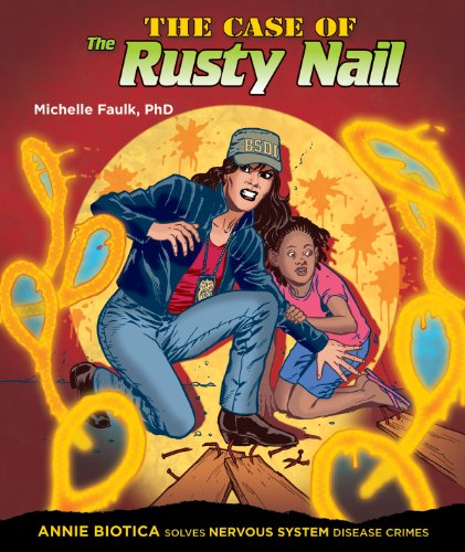 9781464402272: The Case of the Rusty Nail: Annie Biotica Solves Nervous System Disease Crimes (Body System Disease Investigations)