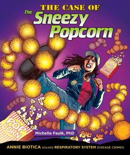 9781464402289: The Case of the Sneezy Popcorn: Annie Biotica Solves Respiratory System Disease Crimes (Body System Disease Investigations)