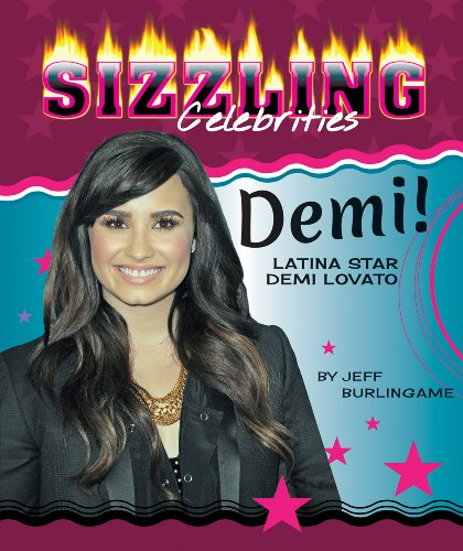 9781464402777: Demi!: Latina Star Demi Lovato (Sizzling Celebrities)