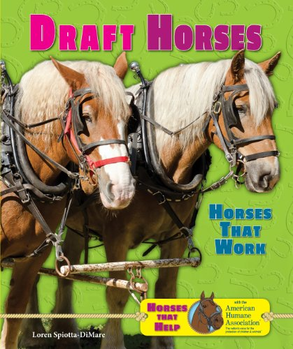 9781464403835: Draft Horses: Horses That Work (Horses That Help With the American Humane Association)