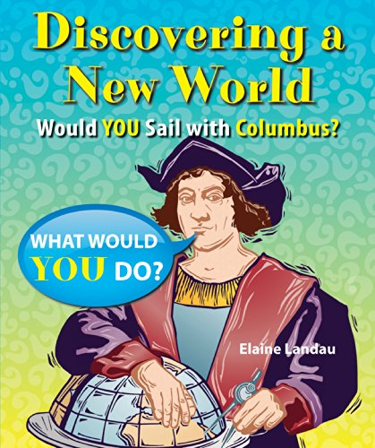 9781464403873: Discovering a New World: Would You Sail With Columbus? (What Would You Do?)