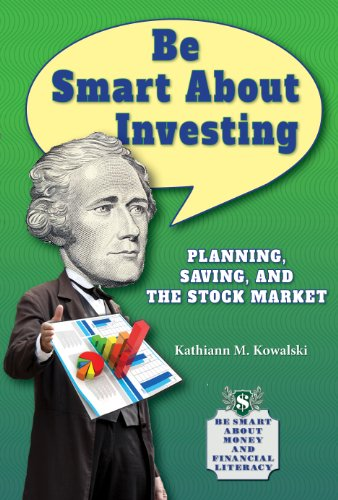 Be Smart about Investing: Planning, Saving, and: Kowalski, Kathiann M.