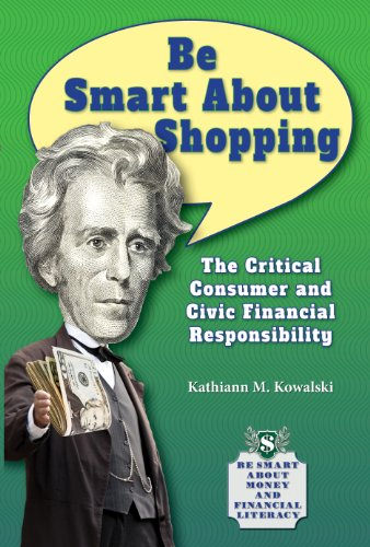 Be Smart About Shopping: The Critical Consumer and Civic Financial Responsibility: Kowalski, ...
