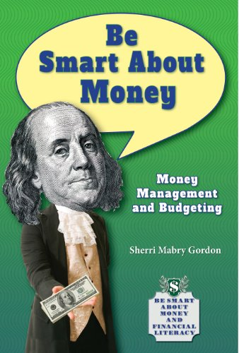 Be Smart about Money: Money Management and Budgeting (Be Smart about Money and Financial Literacy):...