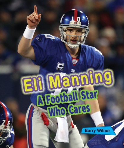 9781464405457: Eli Manning: A Football Star Who Cares (Sports Stars Who Care)