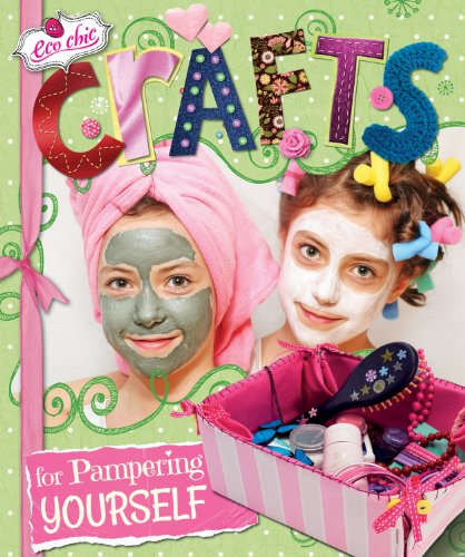 9781464405730: Crafts for Pampering Yourself (Eco Chic)