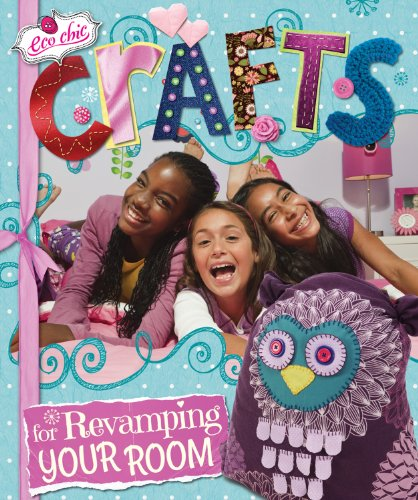 9781464405754: Crafts for Revamping Your Room (Eco Chic)