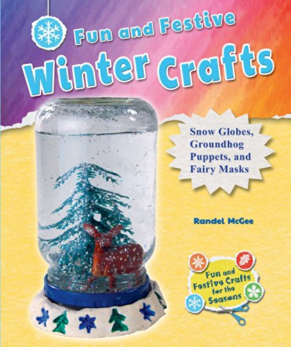 9781464405792: Fun and Festive Winter Crafts: Snow Globes, Groundhog Puppets, and Fairy Masks (Fun and Festive Crafts for the Seasons)