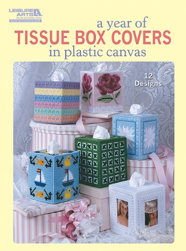 A Year of Tissue Box Covers (Leisure Arts #5846): James R. Green