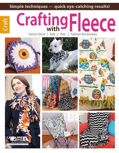 Crafting with Fleece: Leisure Arts