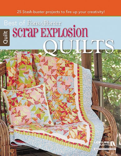 9781464708718: Best of Fons & Porter Scrap Explosion Quilts