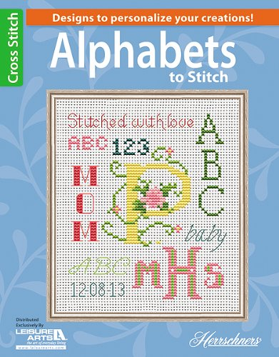 9781464711497: Alphabets to Stitch (Leisure Arts Cross Stitch)