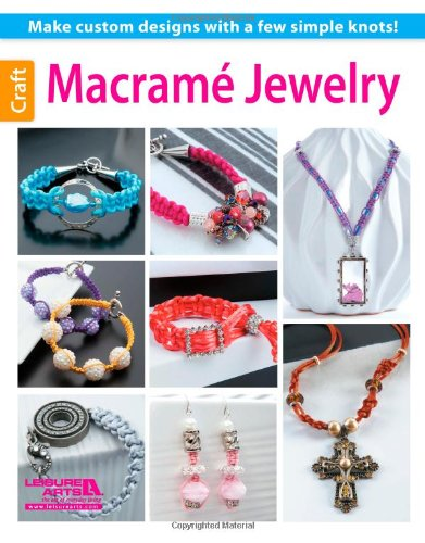 Macrame Jewelry 9781464711855 6181 Macrame Jewelry Learn a few simple knots and discover the thrill of creating one-of-a-kind jewelry. Once you see how fast and easy it is, you'll be making colorful accessories for all your favorite outfits, as well as gifts to please your friends. 20 projects featuring braiding cord and satin rat tail cord include Pendant Necklace, Cross Necklace, Nugget Necklace, Pearl and Rhinestone Choker, Silver Medallion Bracelet, Buckle Bracelet, Charm Bracelet, Josephine Knot Bracelet, Green Bling Bracelet, Beaded Cuff, Ribbon Bracelet, Disco Ball Bead Bracelet, Center Stone Bracelet, Ladder Bracelet, Blue Bead Bracelet, Black Bling Bead Earrings, Pink and Pearl Earrings, Blue Earrings, Bead Cage Earrings, and Tri-color Bead Earrings.