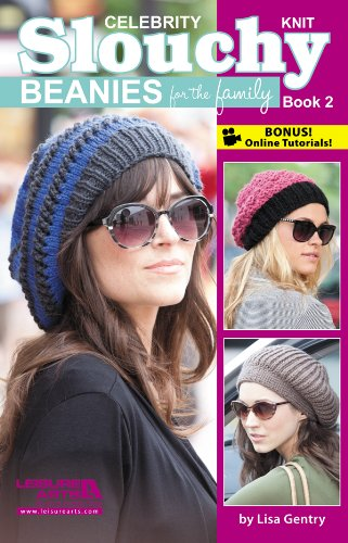Celebrity Knit Slouchy Beanies for the Family, Book 2: Gentry, Lisa