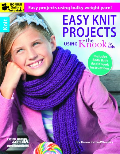 Easy Knit Projects Using the Knook for: Ratto-Whooley, Karen