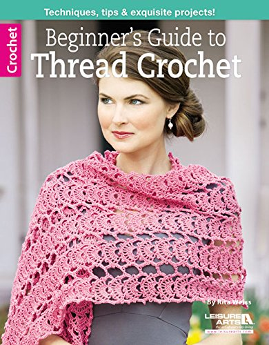 9781464715983: Beginner's Guide to Thread Crochet (Leisure Arts Crochet)