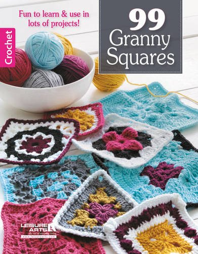9781464718946: 99 Granny Squares: Fun to Learn & Use in Lots of Projects!