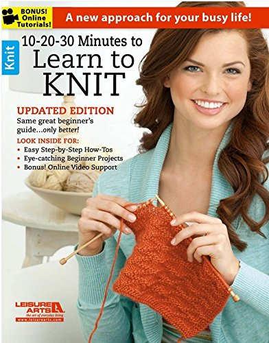 10-20-30 Minutes to Learn to Knit (6395): Leisure Arts