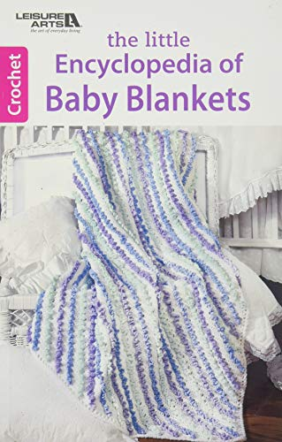 The Little Encyclopedia of Baby Blankets | Crochet | Leisure Arts (75552): Leisure Arts