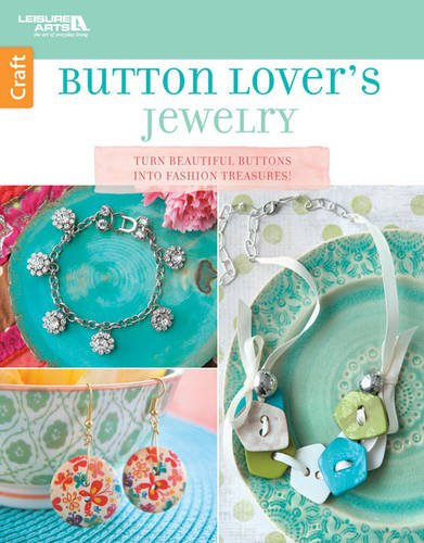 9781464754050: Button Lover Jewelry - Leisure Arts (6762)