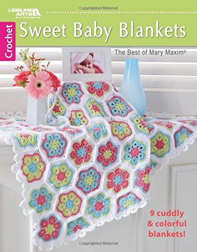 Sweet Baby Blankets: 9 Cuddly & Colorful: Mary Maxim