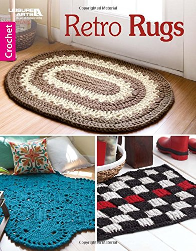 Retro Rugs 9781464756672 6887 Retro Rugs from Leisure Arts presents seven quick-to-crochet rugs with the look of popular designs from the past, refreshed with to