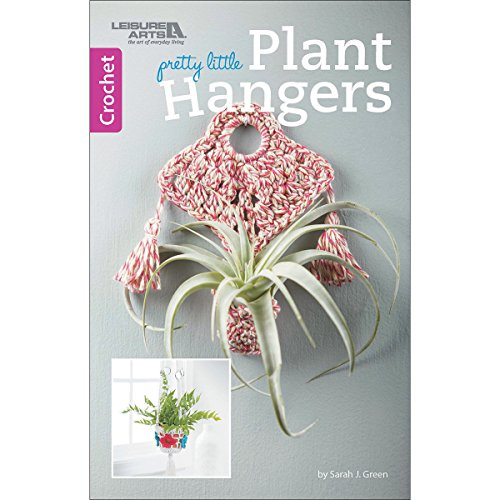 Pretty Little Plant Hangers | Crochet | Leisure Arts (75598): Sarah J. Green
