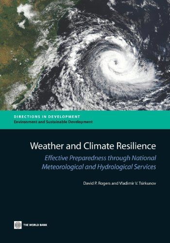 9781464800269: Weather and Climate Resilience: Effective Preparedness through National Meteorological and Hydrological Services (Directions in Development)
