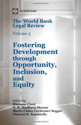9781464800375: The World Bank Legal Review, Volume 5: Fostering Development through Opportunity, Inclusion, and Equity (Law, Justice, and Development Series)