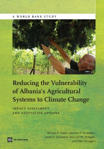 Reducing the Vulnerability of Albania's Agricultural Systems: Sutton, William R.,